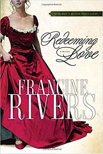 Redeeming Love – FrancineRivers